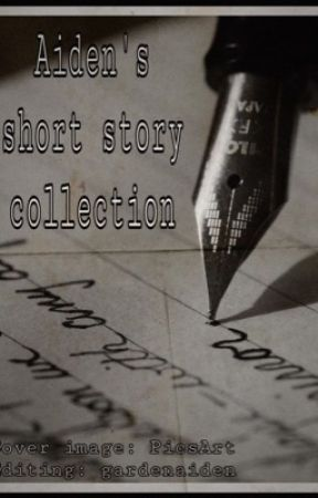 Aiden's short Story collectioin by star____child