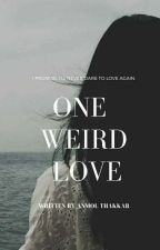 one weird love by pegasus_390