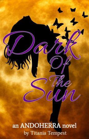 Dark Of The Sun  - UPDATED VERSION by TitaniaTempest