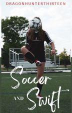 Soccer and Swift ✔ by dragonhunterthirteen
