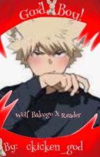 Good boy!( Wolf Bakugo X Reader ) by ckicken_god