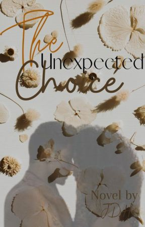 The Unexpected Choice [On-Hold] by KKFineAF