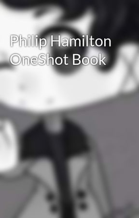 Philip Hamilton OneShot Book by PhilipHamiltonPoet