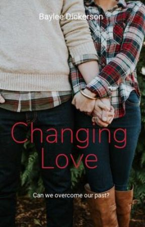 Changing Love by baylee12599