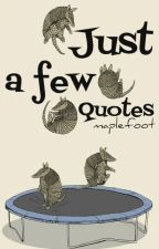 Just a Few Quotes by maplefoot