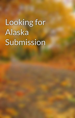 Looking for Alaska Submission by kiwipi512