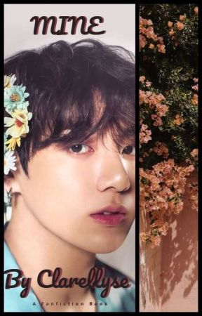 Mine ( Vkook/Taekook ) [COMPLETED] by Its_Clarellyse