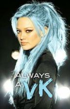 Always A VK by LoveTheNerd