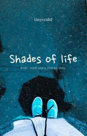 Shades of life by lil_boy_imnida