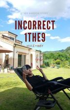Incorrect 1THE9 by hvleybby