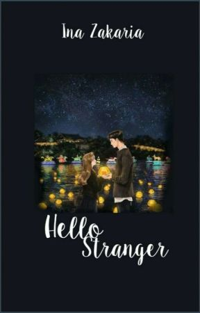 HELLO, STRANGER! by inag2711