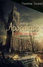 Apocalipse, a última sobrevivencia by Yasminesoarez