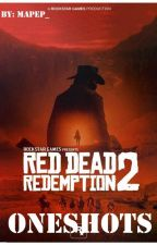 Red Dead Redemption OneShots by Mapep_