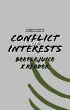 Conflict of Interests [Beetlejuice x Reader] by urmom_42069