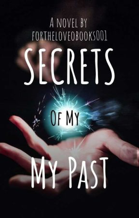 Secrets Of My Past by Fortheloveofbooks001