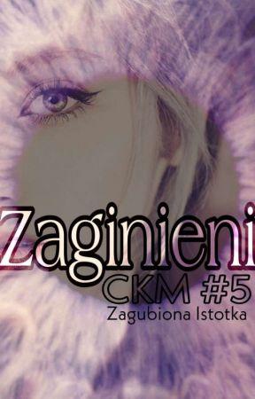 Zaginieni (CKM #5) by Zagubiona_Istotka