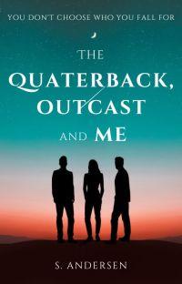 The Quarterback, Outcast and Me ✔ cover