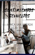 SENTIMIENTOS REVUELTOS by Scorpionletters