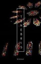 Tenebris by AlwaysBusy09