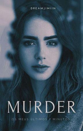 MURDER [ Em Revisão ] by dreamjimiin