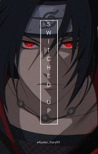 Switched Up // Itachi Uchiha AU by Hipster_Harry101