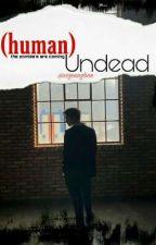 (human) Undead ✔ [Nomin] oleh lumierezeus