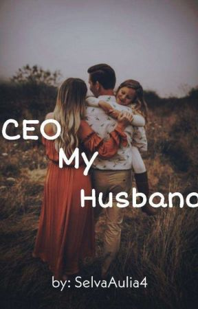CEO My Husband (SELESAI) by SelvaAulia4