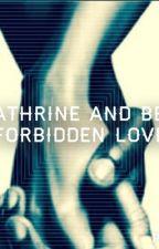 Kathrine and Ben. Forbidden Love. by KaitlinWilkinson