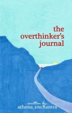 The Overthinker's Journal by athena_enchantra