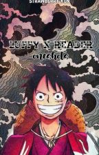 Luffy x Reader Oneshots by strawberry-kun