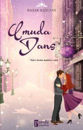 Umuda Dans (kitap Olarak Çıktı)  by BasakKiziltan