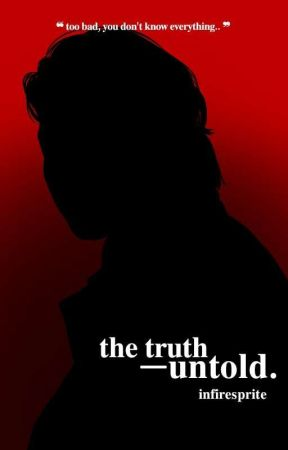 ✔ THE TRUTH UNTOLD. by infiresprite