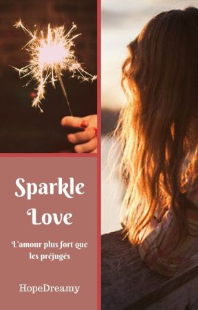 Sparkle Love [ Prochainement ] by HopeDreamy