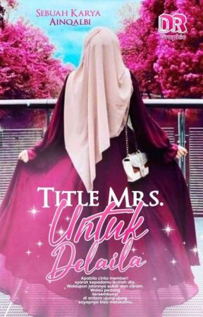 TITLE MRS. UNTUK DELAILA [COMPLETED] ✔︎ by ainqalbi