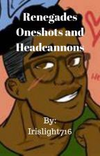 Renegades Oneshots and Headcannons by asmileyoucouldbottle