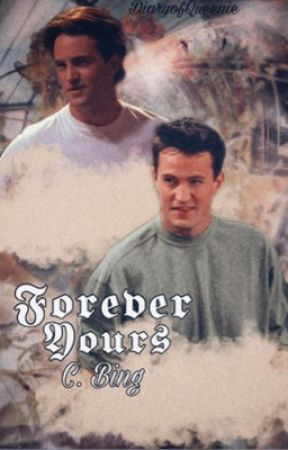 (EDITING) Forever yours ‣ Chandler Bing X Reader by DxncingQueens