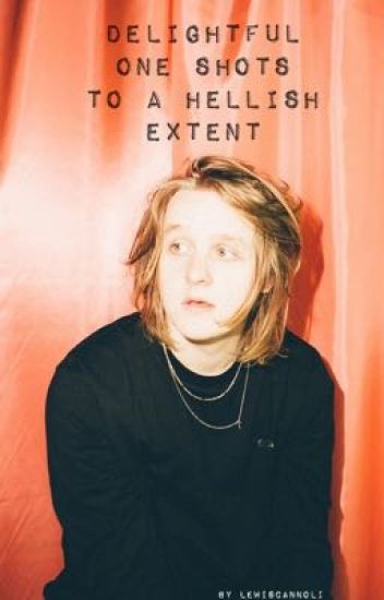 Delightful One Shots to a Hellish Extent [Lewis Capaldi]
