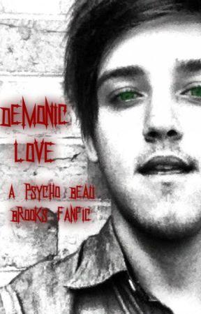 Demonic Love - A psycho Beau Brooks fanfic by FanImagines