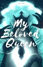My Beloved Queen by Turquoise54