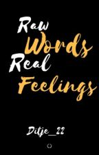 Raw words, real feelings by ditje_22