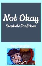 Not Okay ||  [Skephalo FF] *Undergoing editing* by SkepHappyMep