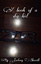 A book of a shy kid by ZacharySkerrett