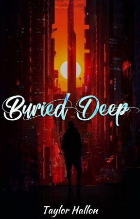 Buried Deep ✔️ by hallonn23