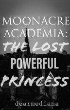 The Powerful Princess Of Moonacre (ON EDITING) by LadyfromAmsterdam