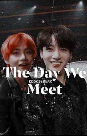 The Day We Meet || Taekook || by -KOOKIEBEAR