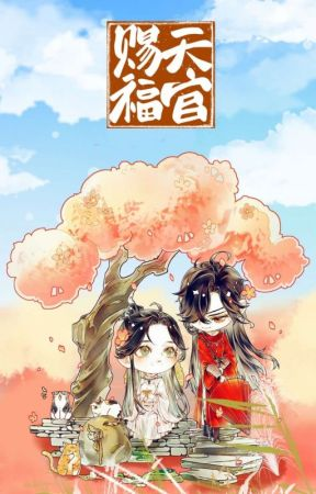 Book(4,5,extra)Heaven Official's Blessing《墨香铜臭's 天官赐福》 by camellia_b