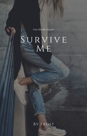 Survive Me by Sarcastic_Kitty99