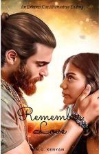 Erkenci Kus- Remember Love by MOKenyan