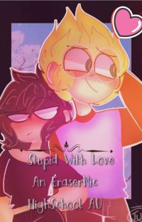 Stupid With Love (EraserMic FanFic)  cover