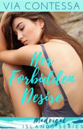 Her Forbidden Desire (Madrigal Islands Series Book 4) by Via_Contessa